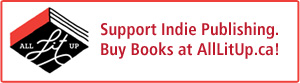 Support Indie Publishing. Buy Books at AllLitUp.ca!