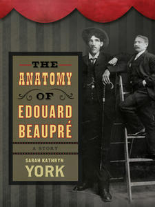 The Anatomy of Edouard Beaupré Cover