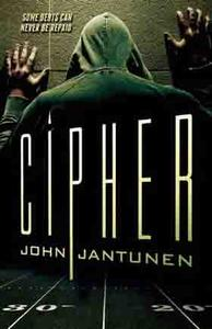 First Fiction Fridays: Cipher by John Jantunen