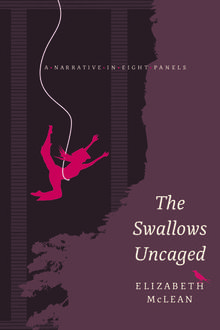 Beautiful Books: The Swallows Uncaged: A Narrative in Eight Panels