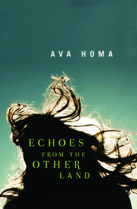 CanLit Rewind: Echoes from the Other Land by Ava Homa