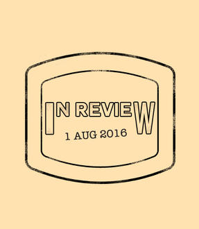 In Review: The Week of August 1st