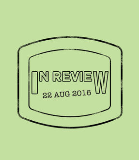 In Review: The Week of August 22nd