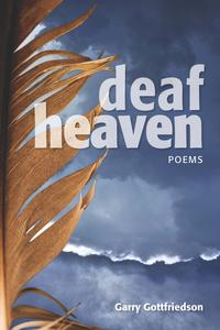 Poetry in Motion: Garry Gottfriedson compels us to listen in Deaf Heaven