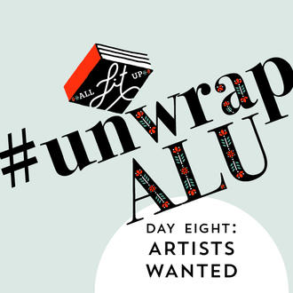 Unwrap ALU Day Eight: Artists Wanted