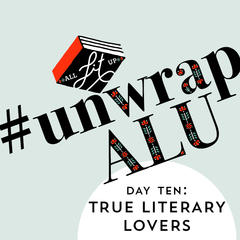 Unwrap ALU Day Ten: True Literary Lovers