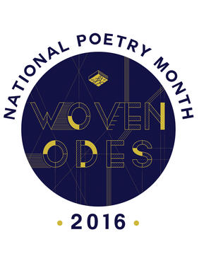 Woven Odes Intro: A Celebration of National Poetry Month 2016