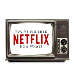 You've Finished Netflix Now What (ALU Blog, Feb 16/16)
