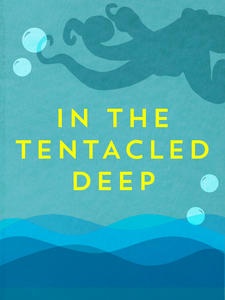 Cover Collage: In the Tentacled Deep
