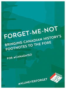 Forget-Me-Not: Bringing Canadian History's Footnotes to the Fore