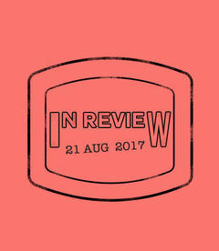In Review: The Week of August 21st