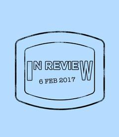 In Review: The Week of February 6th