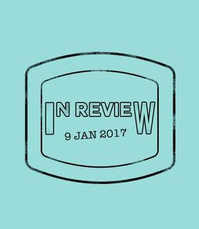 In Review: The Week of January 9th