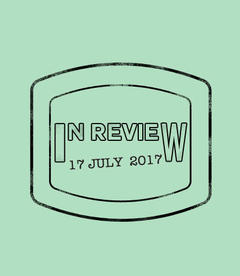 In Review: The Week of July 17th