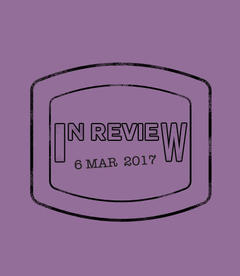 In Review: The Week of March 6th