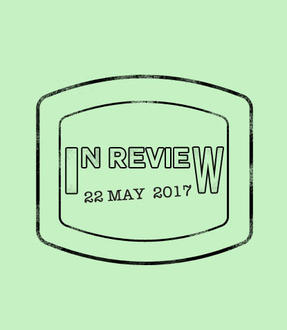 In Review: The Week of May 22nd