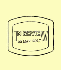 In Review: The Week of May 29th