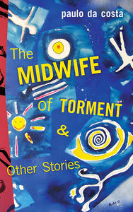 Short Story Month: The Midwife of Torment & Other Stories