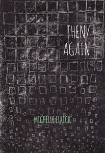 "Under the Cover: Michelle Elrick's then/again, or ""Write Home"""