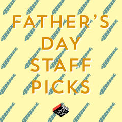 Father's Day: Staff Picks