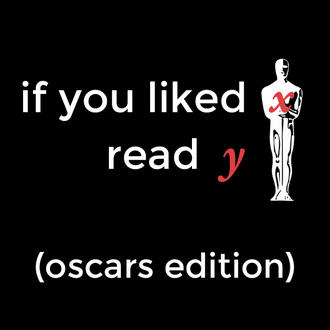 If You Liked x, Read Y: 2018 Oscar Winners Edition