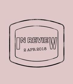 In Review: The Week of April 2nd