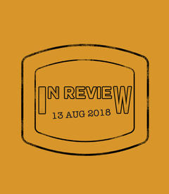 In Review: The Week of August 13th