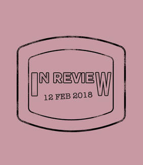 In Review: The Week of February 12th