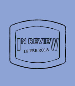 In Review: The Week of February 19th