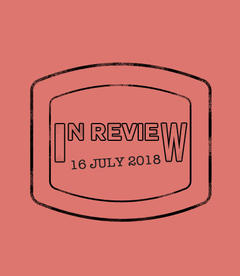 In Review: The Week of July 16th