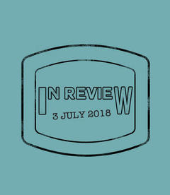 In Review: The Week of July 2nd