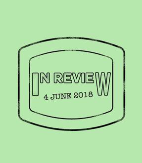 In Review: The Week of June 4th