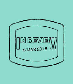 In Review: The Week of March 5th