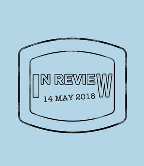 In Review: The Week of May 14th
