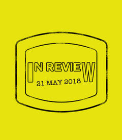 In Review: The Week of May 21st