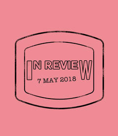 In Review: The Week of May 7