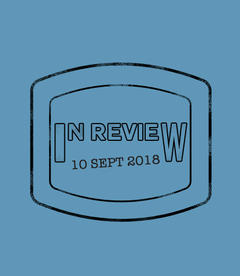 In Review: The Week of September 10th
