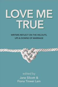 Love Week: Notes on Marriage from the Contributors of Love Me True