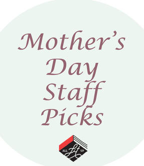 Mother's Day: Staff Picks