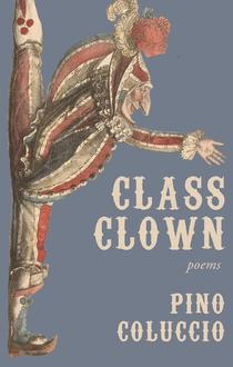 Poetry Cure: Class Clown by Pino Coluccio