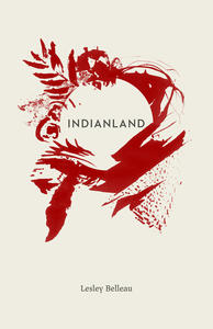 Poetry Cure: Indianland by Lesley Belleau