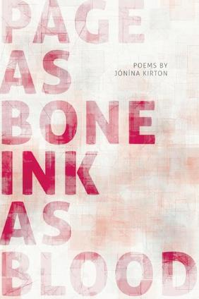 Poetry Cure: page as bone - ink as blood by Jónína Kirton