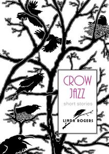 Short Story Month: Crow Jazz by Linda Rogers