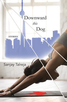 Short Story Month: Downward This Dog by Sanjay Talreja