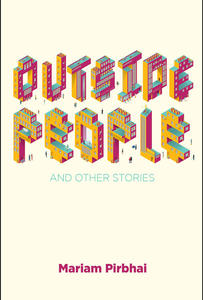 Short Story Month: Outside People and Other Stories by Mariam Pirbhai