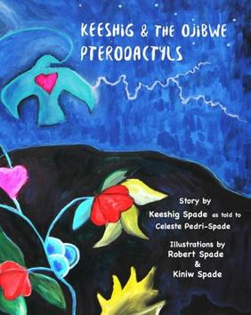 Beautiful Books: Keeshig and the Ojibwe Pterodactyls