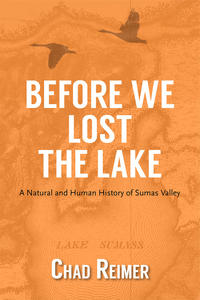 Before We Lost the Lake: The Untold Story of the Sumas Lake and the Sema:th
