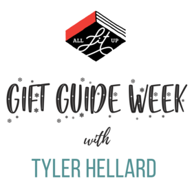 Gift Guide Week: Tyler Hellard