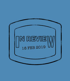 In Review: The Week of February 18th