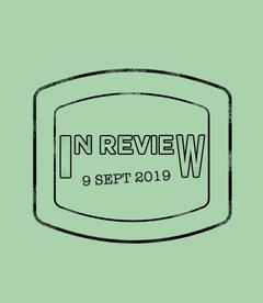 In Review: The Week of September 9th